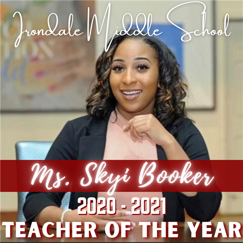 2020 - 2021 Teacher of the Year, Ms. Skyi Booker