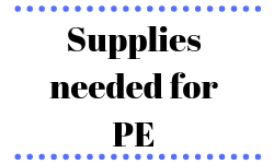 Supplies Needed for PE
